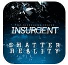 Insurgent VR:Shatter Reality